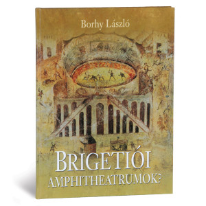László Borhy Amphitheatres in Brigetio?